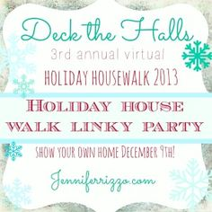 Jennifer Rizzo's holiday housewalk link party. Link up your home for a chance to be in next years house walk.