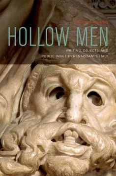 Hollow men : writing, objects, and public image in Renaissance Italy / Susan Gaylard.