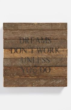 'Dreams Don't Work' Repurposed Wood Wall Art  /