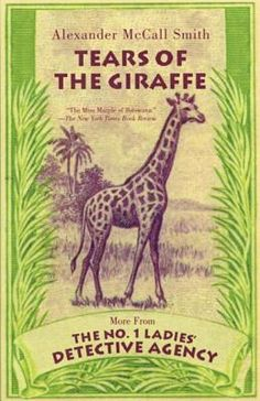 Tears of the Giraffe, by Alexander McCall Smith