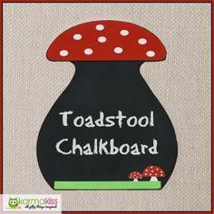 Toadstool Chalkboard http://karmakiss.net/en/home-room-and-garden-decor/room-accoutrements/toadstool-chalkboard.html