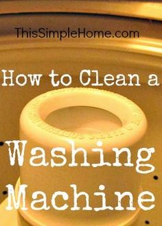 How to Clean a Top-Loading Washing Machine & Soap Scum