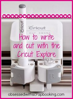 Obsessed with Scrapbooking: Cricut Explore-How to Write and Cut! #Explore #video