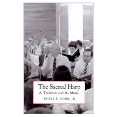 The Sacred Harp: A Tradition and Its Music (Brown Thrasher Books): Buell E. Cobb Jr.: 9780820323718: Amazon.com: Books