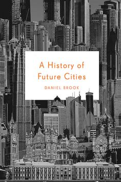 A History of Future Cities — Jacket design by Ben Wiseman