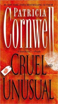 Cruel and Unusual. Patricia Cornwell. Scarpetta Series #4.