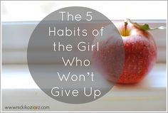 5Habits of the girl who won't give up