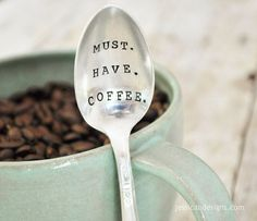 Must. Have. Coffee. (TM) - Hand Stamped Humorous Vintage Coffee Spoon for Coffee Lovers from jessicaNdesigns