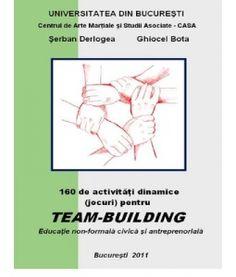 160 DE ACTIVITATI DINAMICE (JOCURI) PENTRU TEAM BUILDING