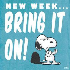 New week. Bring it on!