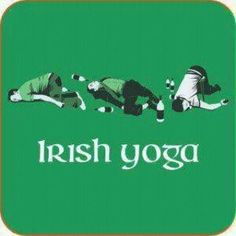 So politically incorrect, but aren't we excused if we have a lot of Irish ancestry?