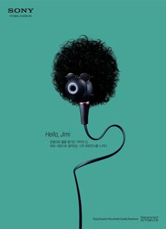 Sony Earphone: Jimi Hendrix. Agency: Welcomm Publicis Worldwide, Seoul, S.Korea  Creative Director: Yanghun Kim  Art Directors: Eungtark Kim, Hyunchul Joo, Kangmin Kim  Copywriter: Jungmin Nam  Photographer: In-guy Hwang  Digital Artist: Sangbae Park