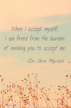 when I accept myself...#quote Steve Maraboli