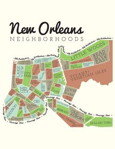 New Orleans Neighborhoods. (this doesn't click through to the map... here is a link to a cute tshirt with the map: http://www.storyvilleapparel.com/new-orleans-neighborhoods-tri-gray.html)
