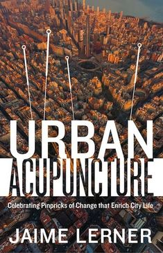 #Architect and #urbanplanner Jaime Lerner is one of the world's most successful advocates for #sustainable and livable urbanism. Urban Acupuncture is his first visionary work to be published in English. Click the photo above for an opportunity to win a free copy!