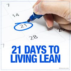 21 Days to Living Lean--Living lean can be simple if you break down your long-term goals into small daily tasks. #livinglean #healthy #habits