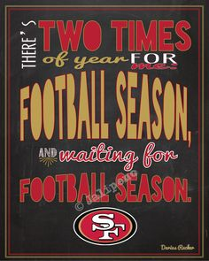"San Francisco 49ers Football Season Kickoff Darius Rucker Quote - ""There's two times of year for me: football season, and waiting for football season."" Perfect for a football party at your house, tailgate party, man cave, fan cave, wall art, home decor for the football season, or a gift for that 49ers fan you know! #nfl"