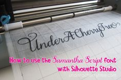 Under A Cherry Tree: Tutorial: How to convert the Samantha Script font to use with Silhouette Studio