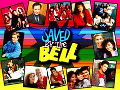 Saved By the Bell - I could probably still recite the song!