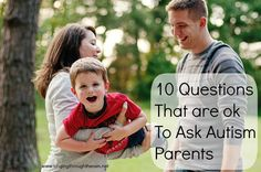 10 Questions That are Okay to Ask Autism Parents - #autism #specialneeds