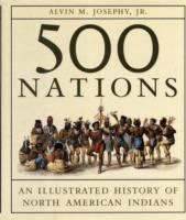 500 Nations: an Illustrated History of North American Indians | Alvin M. Josephy, Jr.