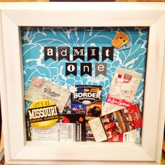 Admit One Shadow Box- fill with all of your old ticket stubs to remember all of the fun things you've done! Made with supplies from Michaels, $15 and 15 minutes