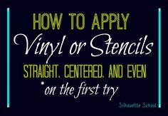 Silhouette School: How to Apply (Silhouette) Vinyl Straight...On the First Try