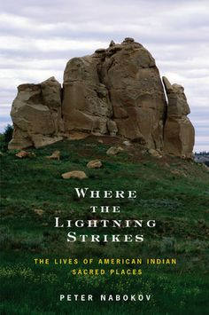 sacred places in the american west to native americans | ... the Lightning Strikes: The Lives of American Indian Sacred Places