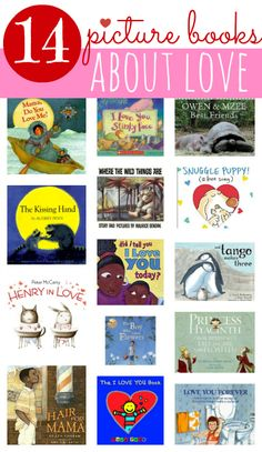 14 Books for Kids about love. Some unconventional but awesome books.