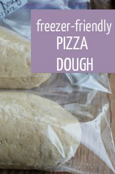 pizza dough - can be made in batches and frozen