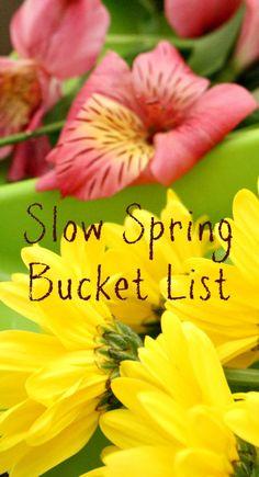 Slow spring bucket list