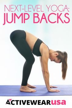 Next-Level Yoga: Jump backs. Feeling confident in your basic poses? Challenge yourself to continue building your strength, balance and flexibility by adding jump backs to your Sun Salutation routine. #yoga
