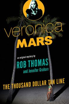 The Thousand-Dollar Tan Line: Veronica Mars #1 by Rob Thomas  A must for all you marshmallows out there!! :)