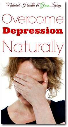 Overcome depression naturally - Natural Health & Green Living