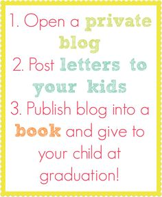Create a blog full of letters to each of your kids - then turn it into a book they can keep forever!