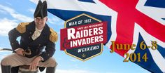 Raiders & Invaders Weekend on June 6 and 7 - War of 1812 Anniversary