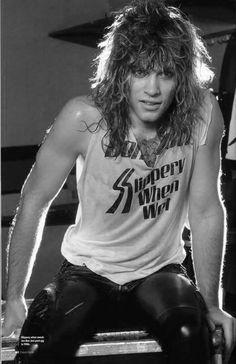 Jon Bon Jovi... Slippery when wettttt...