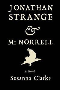 #fantasy: 'Jonathan Strange & Mr Norrell' by Susanna Clarke. the enthralling, moving story of a rivalry between the only two practicing sorcerers in England.