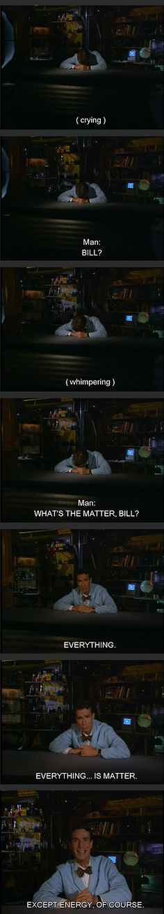 What's the matter, Bill? Why is this FUNNY? << Because science.