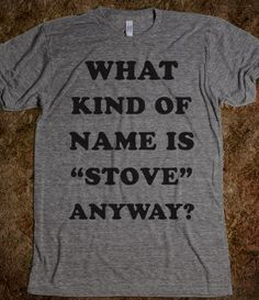 What Kind Of Name is Stove Anyway?- Bridesmaids T. I WANT IT!