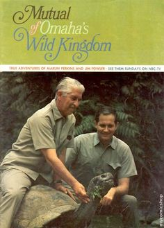 From my childhood...Mutual of Omaha's Wild Kingdom starring Marlin Perkins!! I have always loved animals!