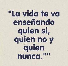 .... vida te, life, cita, quien nunca, en español, spanish quotes, pensamiento, frase en, la vida