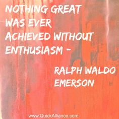 Nothing great was ever achieved without enthusiasm- Ralph Waldo #quotes