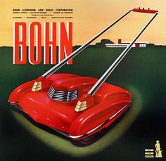 COMING LAWNMOWERS   |   Bohn Aluminum and Brass, 1945 - I want this lawn mower