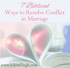 7 Biblical Ways to Resolve Conflict in Marriage