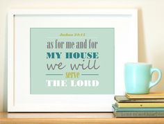 Printable verses, use to decorate the house.  Put in some cute frames, would be adorable.