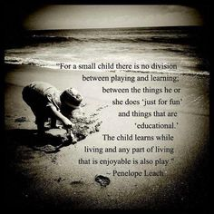The child learns while living...