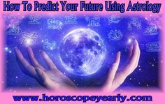 How To Predict Your Future Using Astrology - Everyone wants to predict their futures. Whether you are young or old, male or female, we all want to know what directions our lives are heading in. Knowing what is around the corner in our financial, personal and work lives allow us to better plan our lives and anticipate what is coming to us. Read More: http://www.horoscopeyearly.com/basic-astrology-signs-and-meanings/