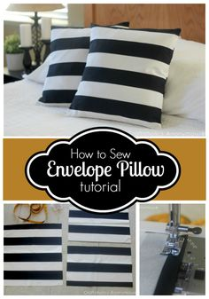 Simple Envelope Pillow cover tutorial. Takes only 15 minutes! Love the black and white stripes.