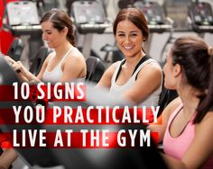 10 Signs You Practically Live at the Gym